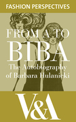 FROM A TO BIBA: The Autobiography of Barbara Hulanicki