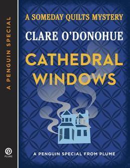Cathedral Windows: A Someday Quilts Mystery (A Penguin Special from Plume)