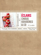 Eclairs, choux, gougres &amp; co
