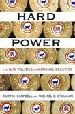 Hard Power: The New Politics of National Security
