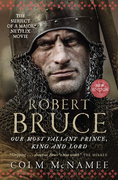 Robert Bruce: Our Most Valiant Prince, King and Lord