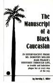 The Manuscript of a Black Caucasian: Miller & Seymour Inc
