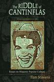 The Riddle of Cantinflas: Essays on Hispanic Popular Culture, Revised and Expanded Edition