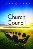 Guidelines for Leading Your Congregation 2013-2016 - Church Council: Connecting Vision and Ministry in Your Church