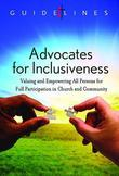 Guidelines for Leading Your Congregation 2013-2016 - Advocates for Inclusiveness: Valuing and Empowering All Persons for Full Participation in Church