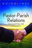 Guidelines for Leading Your Congregation 2013-2016 - Pastor-Parish Relations: Connecting the Pastor, Staff, and Congregation