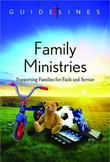Guidelines for Leading Your Congregation 2013-2016 - Family Ministries: Supporting Families for Faith and Service