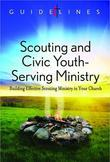 Guidelines for Leading Your Congregation 2013-2016 - Scouting and Civic Youth-Serving Ministry: Building Effective Scouting Ministry in Your Church