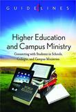 Guidelines for Leading Your Congregation 2013-2016 - Higher Education and Campus Ministry: Connecting with Students in Schools, Colleges, and Campus M