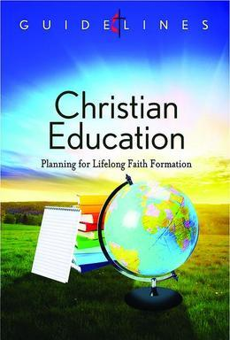 Guidelines for Leading Your Congregation 2013-2016 - Christian Education: Planning for Lifelong Faith Formation