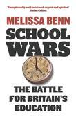 School Wars: The Battle for Britain's Education