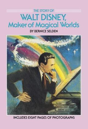 The Story of Walt Disney: Maker of Magical Worlds