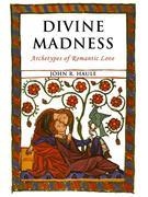 Divine Madness: Archetypes of Romantic Love