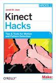 Kinect Hacks: Tips & Tools for Motion and Pattern Detection