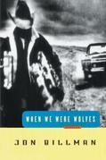When We Were Wolves: Stories