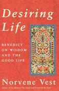 Desiring Life: Benedict on Wisdom and the Good Life