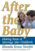 After the Baby: Making Sense of Marriage After Childbirth