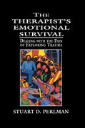 The Therapist's Emotional Survival: Dealing with the Pain of Exploring Trauma