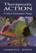 Therapeutic Action: A Guide to Psychoanalytic Therapy
