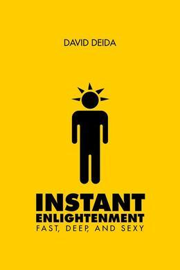 Instant Enlightenment: Fast, Deep, and Sexy