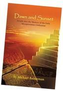 Michael Baizerman - Dawn and Sunset : Insight into the Mystery of the Early Mesopotamian Civilization