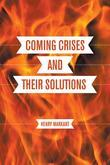 Coming Crises and Their Solutions : An American's Handbook to Future Game Changers