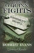 The O'Quinn Fights: Basement Brawl