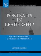 Portraits in Leadership: Six Extraordinary University Presidents