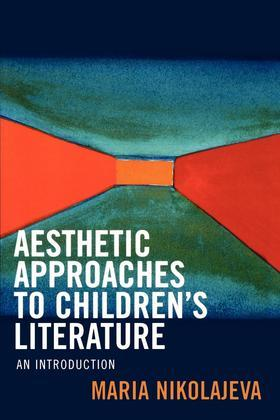 Aesthetic Approaches to Children's Literature: An Introduction