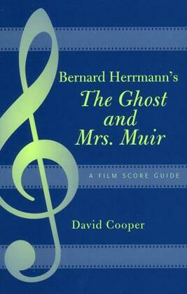 Bernard Herrmann's The Ghost and Mrs. Muir: A Film Score Guide
