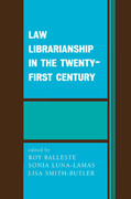 Law Librarianship in the Twenty-First Century