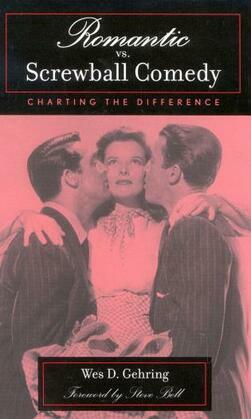 Romantic vs. Screwball Comedy: Charting the Difference
