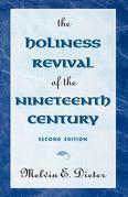 The Holiness Revival of the Nineteenth Century: 2nd Ed.