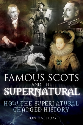 Famous Scots and the Supernatural: How the Supernatural Changed History