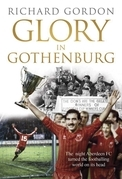Glory in Gothenburg: The night Aberdeen Football Club turned the footballing world on its head