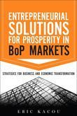 Entrepreneurial Solutions for Prosperity in BoP Markets: Strategies for Business and Economic Transformation, Portable Documents