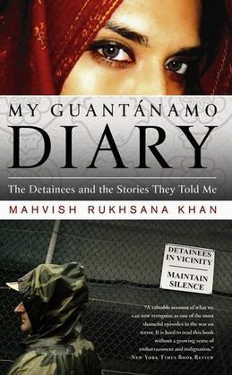 My Guantanamo Diary: The Detainees and the Stories They Told Me
