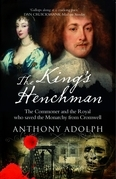The King's Henchman: Stuart Spymaster and Architect of the British Empire