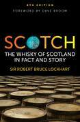 Scotch: The Whisky of Scotland in Fact and Story