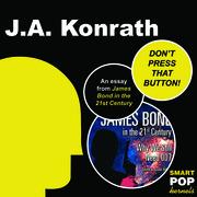 DON'T PRESS THAT BUTTON!: An Essay on James Bond