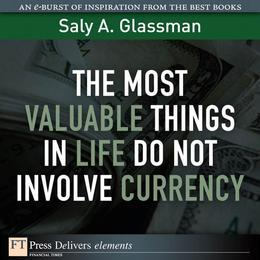 The Most Valuable Things in Life Do Not Involve Currency