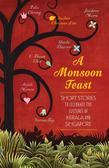 A Monsoon Feast: Short stories to celebrate the cultures of Kerala and Singapore