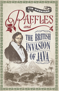 Tim Hannigan - Raffles and the British Invasion of Java