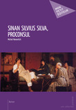 Sinan Silvius Silva, Proconsul
