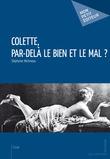 Colette, par-delà le bien et le mal ?