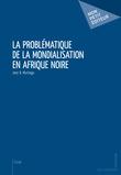 La Problématique de la mondialisation en Afrique noire