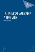 La Jeunesse africaine a une voix