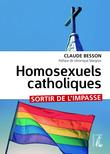 Homosexuels catholiques, sortir de l'impasse