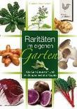 Raritten im eigenen Garten