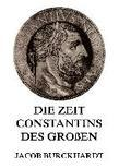 Die Zeit Constantins des Groen